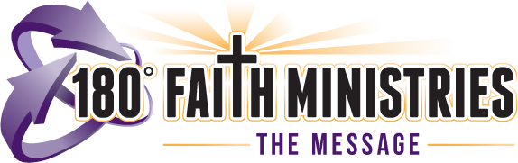 180 Faith Ministries The Message